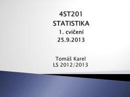 4ST201 STATISTIKA 1. cvičení