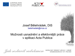 Josef Bělehrádek, DiS Možnosti usnadnění a