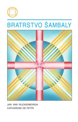 BRATRSTVO ŠAMBALY - Lectorium Rosicrucianum