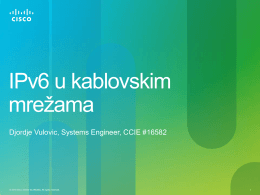 IPv6 u kablovskim mrezama, Djordje Vulovic, Cisco