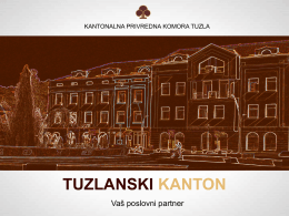 TUZLA CANTON Your business partner