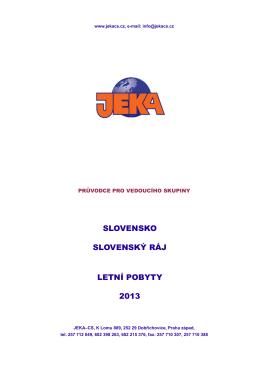 SLOVENSKO SLOVENSKÝ RÁJ LETNÍ POBYTY 2013