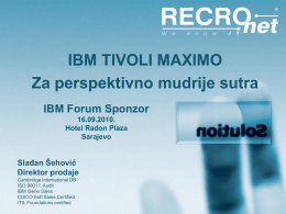 IBM TIVOLI MAXIMO Za perspektivno mudrije sutra Slađan Šehović