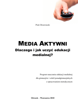 Media Aktywni. Dlaczego i jak uczyć edukacji