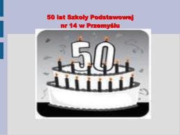 50 lat Szkoły Podstawowej nr 14 w Przemyślu