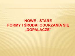 """NOWE - STARE FORMY I ŚRODKI ODURZANIA SIĘ """"DOPALACZE"""""""