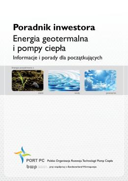 Poradnik inwestora Energia geotermalna i pompy ciepła