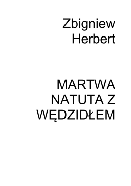 Zbigniew Herbert MARTWA NATUTA Z WĘDZIDŁEM