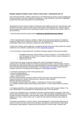 Niniejszy regulamin wchodzi w życie z dniem 21 marca 2013r. z