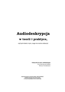 Audiodeskrypcja w kinie, teatrze i muzeum: wprowadzenie do