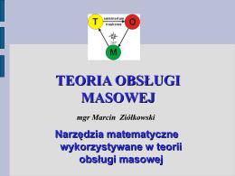 Narzędzia matematyczne wykorzystywane w teorii obsługi masowej