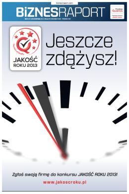 www.jakoscroku.pl Zgłoś swoją firmę do konkursu JAKOŚĆ ROKU