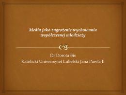 Dr Dorota Bis Katolicki Uniwersytet Lubelski Jana Pawła II