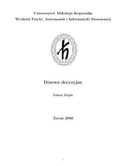 Drzewa decyzyjne - Uniwersytet Mikołaja Kopernika