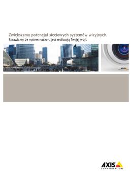 Zwiększamy potencjał sieciowych systemów wizyjnych.