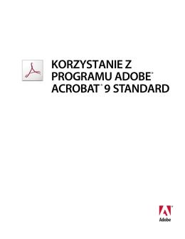 Korzystanie z programu Adobe® Acrobat® 9 Standard
