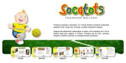 Wstęp Metoda Zajęcia Opłaty Kontakt Przeżyj przygodę z Socatots