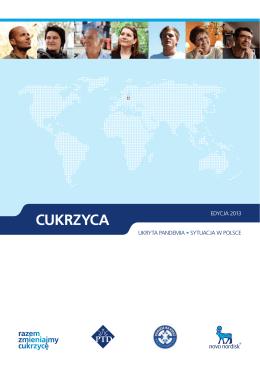 Cukrzyca. Ukryta pandemia. Sytuacja w Polsce. Raport. Edycja 2013
