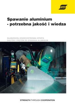 Spawanie aluminium - potrzebna jakość i wiedza