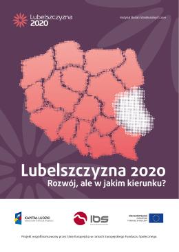 Raport Lubelszczyzna 2020: Rozwój, ale w jakim kierunku?