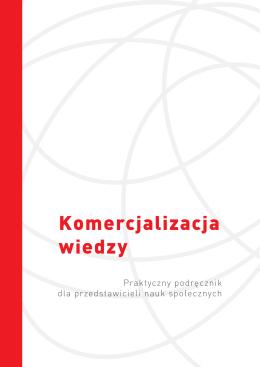 Komercjalizacja wiedzy. Praktyczny podręcznik