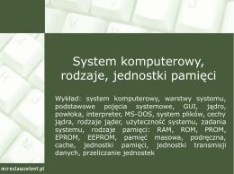 10. System komputerowy, rodzaje, jednostki pamięci