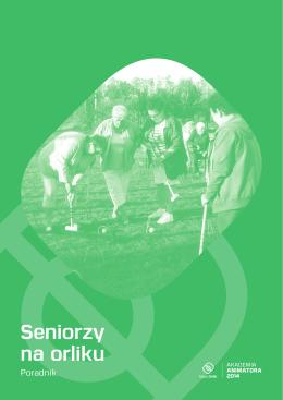 Seniorzy na orliku - Fundacja Rozwoju Kultury Fizycznej