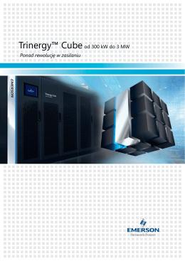 Trinergy™ Cubeod 300 kW do 3 MW Ponad rewolucję w zasilaniu