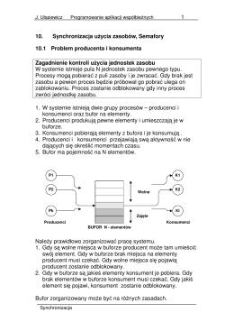 1 10. Synchronizacja u ycia zasobów, Semafory 10.1 Problem