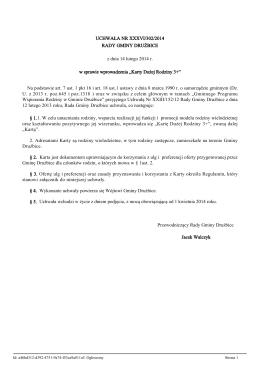 Uchwałą Nr XXXVI/302/2014 Rady Gminy Drużbice z dnia 14 lutego