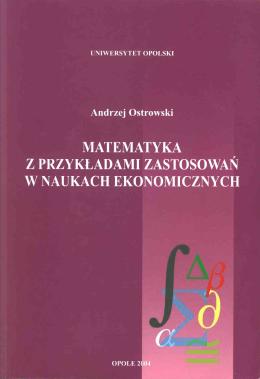 matematyka przykładami zastosowań naukach ekonomicznych