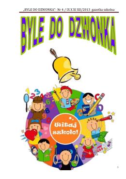 """""""BYLE DO DZWONKA""""- Nr 4 / IX X XI XII/2013 gazetka szkolna"""