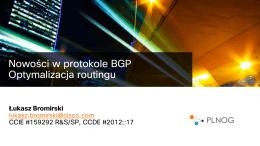 Nowości w protokole BGP Optymalizacja routingu