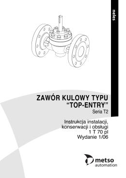 """ZAWÓR KULOWY TYPU """"TOP-ENTRY"""""""