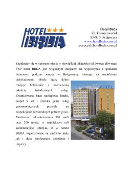 Hotel Brda Ul. Dworcowa 94 85-810 Bydgoszcz www