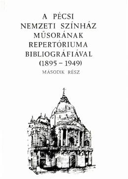 A Pécsi Nemzeti Színház műsorának repertóriuma II