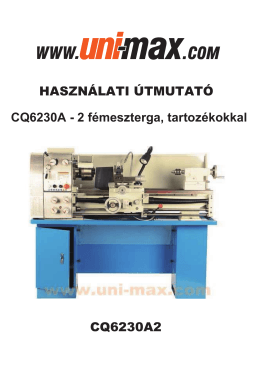 CQ6230A - 2 fémeszterga, tartozékokkal HASZNÁLATI ÚTMUTATÓ