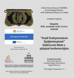 """""""Aradi Ereklyemúzeum Gyűjteményének közkinccsé tétele c"""