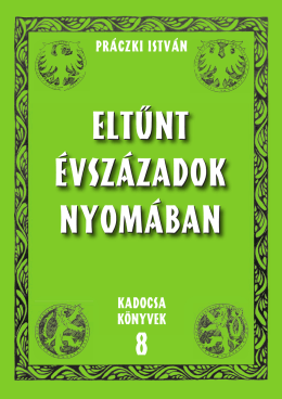 08 Práczki Eltűnt évszázadok nyomában 1.(A5 szerk)