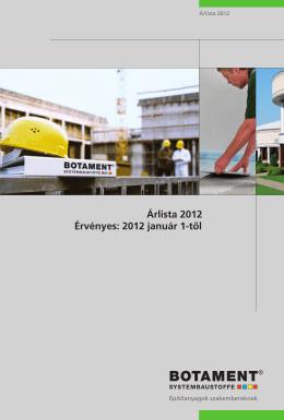 Árlista 2012 Érvényes: 2012 január 1-től