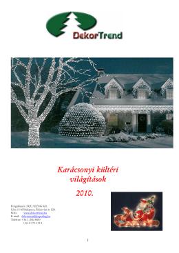 Karácsonyi kültéri világítások 2010.
