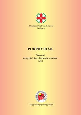 a nem akut porphyriák - Magyar Porphyria Egyesület