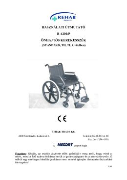 HASZNÁLATI ÚTMUTATÓ B-4200/P ÖNHAJTÓS KEREKESSZÉK