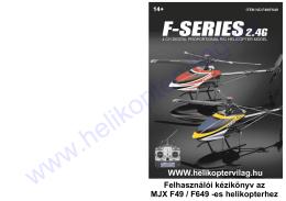 Felhasználói kézikönyv az MJX F49 / F649