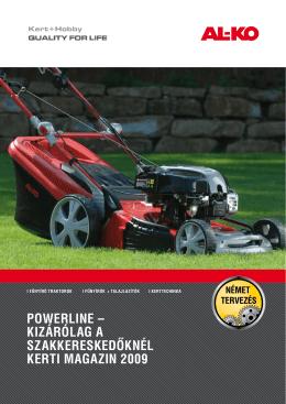 powerline – kizárólag a szakkereskedőknél kerti Magazin