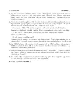 1. feladatsor 2012.09.07. 1. Egy kör alakú asztalnál ül Cili, Dezs˝o