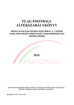 2012.03.23. 2012. évi MAFSZ Flag Football játékszabály