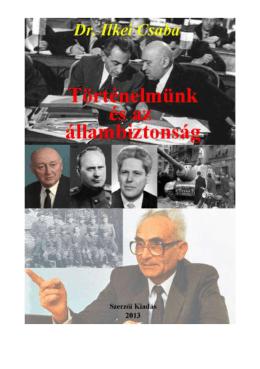 Dr. Ilkei Csaba: Történelmünk és az állambiztonság