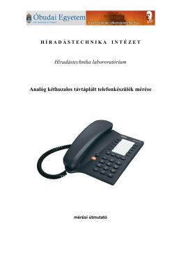 Analóg kéthuzalos távtáplált telefonkészülék mérése – 2014