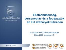 Ellátásbiztonság, versenypiac és a fogyasztók az EU szabályok